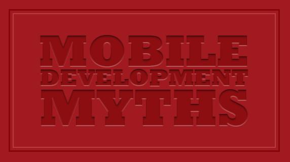 Mobile Development Myths