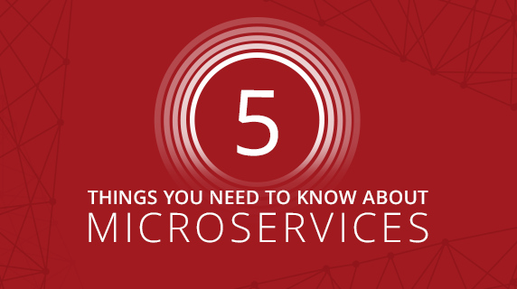 5 Things About Microservices