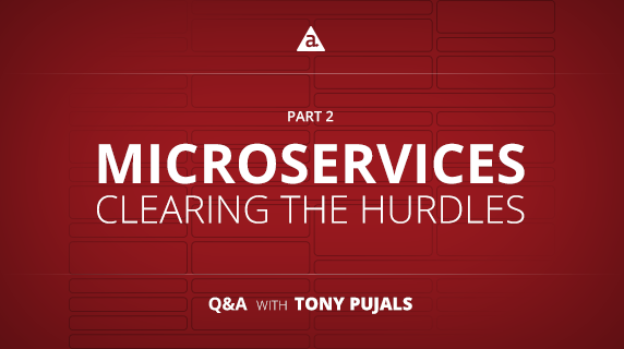 Microservices Clearing the Hurdles