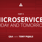 Microservices Today and Tomorrow