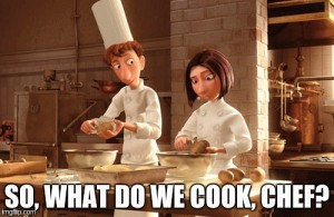 So, what do we cook, chef?