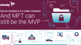 Digital business is a game-changer. And MFT can still be the MVP. [INFOGRAPHIC]