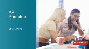 API News Roundup – March 2019