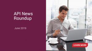 API News Roundup - June 2019