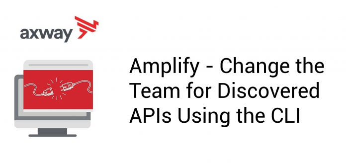Amplify – Change the Team for Discovered APIs Using the CLI