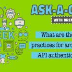 What are the best practices for implementing API authentication?