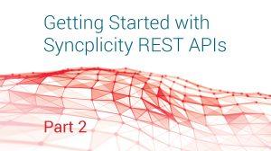 Syncplicity REST APIs: Part 2
