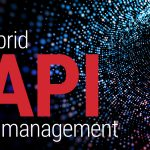 API Management in 2020: The Age of Hybridization [French translation provided]