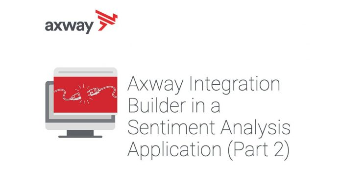 Axway Integration Builder in a Sentiment Analysis application part 2