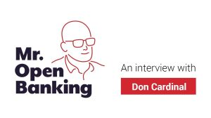Mr. Open Banking with Don Cardinal