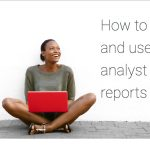 Top 3 ways to use Analyst Reports