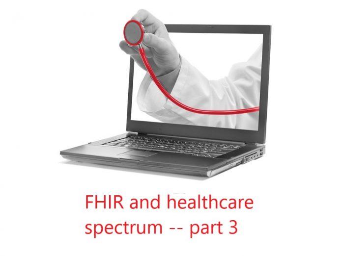 FHIR and healthcare spectrum