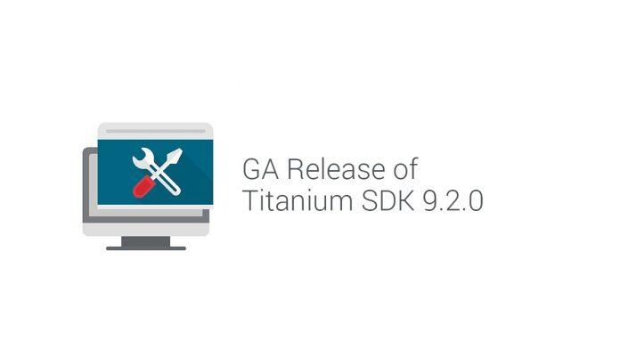 GA Release of Titanium SDK 9.2.0