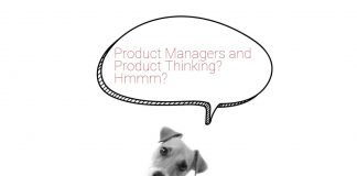 Why Product Managers should use Product Thinking