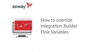 Override Integration Builder Flow Variables