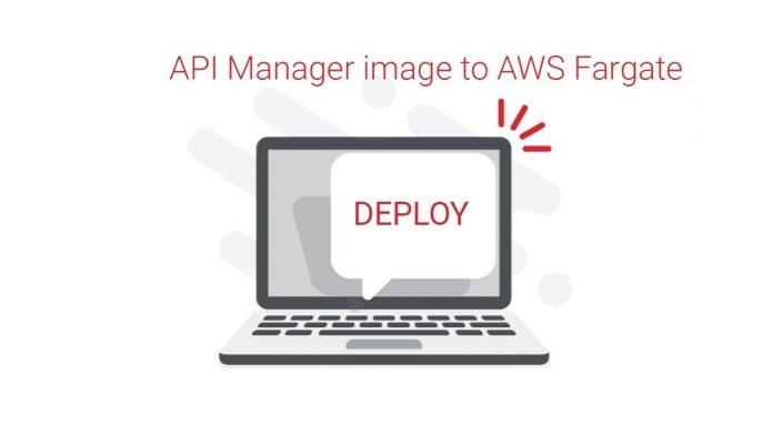 deploy API Manager image to AWS Fargate