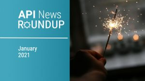 api-news-roundup-january-2021