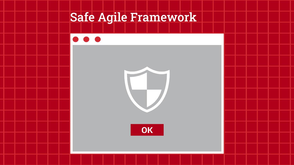 What is Safe Scaled Agile Framework (SAFe)