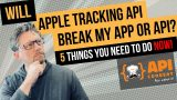 5 things to do NOW for Apple App Tracking Transparency API