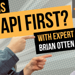 What is API First Really?