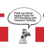 Using Prism for API mocking and Contract Testing