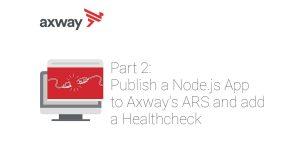 Publish a Node.js App to Axway's ARS